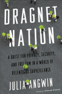 Julia Angwin's Dragnet Nation (Click to buy)