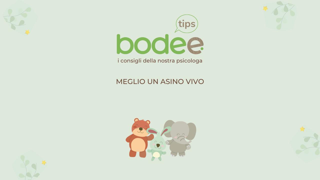 Bodee Tips: Meglio un asino vivo - Bodee
