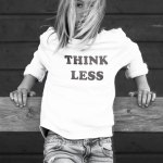 Think less