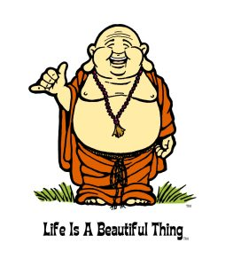 """Life is a Beautiful Thing"" Buddha shaka."