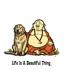 """Life is a Beautiful Thing"" Buddha with golden retriever."