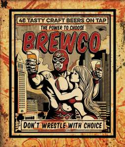 Brewco 'Don't Wrestle with Choice' poster