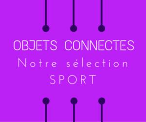 Objets connectés : notre sélection sport