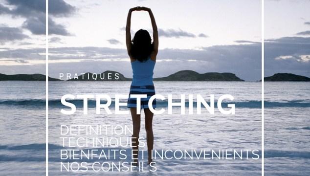 Le stretching : pour ou contre ?