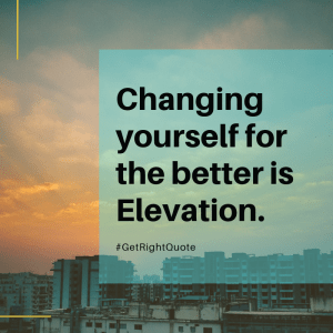 Elevation is change for the better.