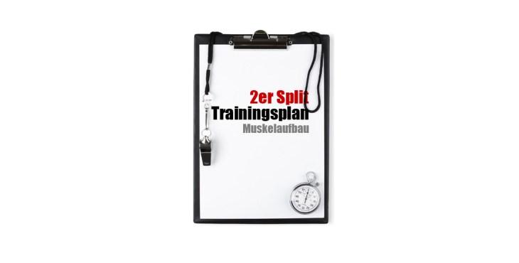 2er Split Trainingsplan Muskelaufbau