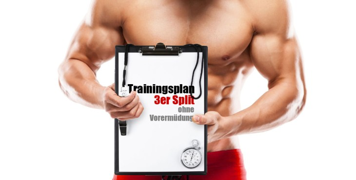 3er Split Trainingsplan Bodybuilding