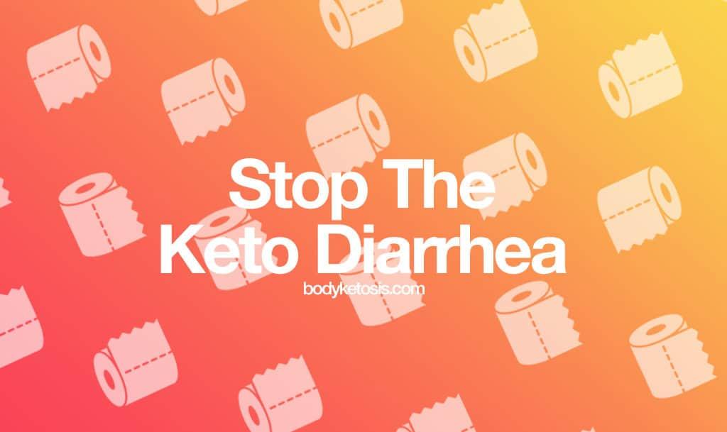 6 Simple Ways to Stop Bad Keto Diarrhea and Enjoy Keto Again ...