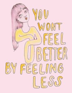 You won't feel better by feeling less by Ambivalently Yours