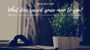 What does sacred space mean to you_