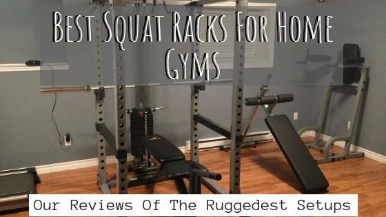 best squat racks for home gyms 2021