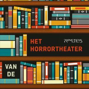 Het Horrortheater van de Nederlandse literatuur - Arie Storm - eBook (9789044632163)