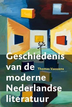 Geschiedenis van de moderne Nederlandse literatuur - Thomas Vaessens - Paperback (9789460041334)