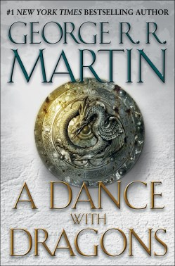 A Dance with Dragons. A Song of Ice and Fire- Book Five