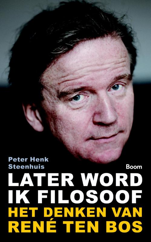 later word ik filosoof peter henk steenhuis