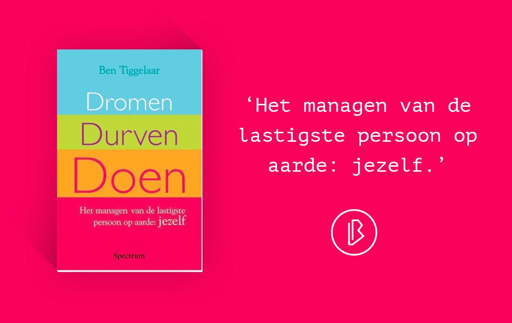 Recensie: Ben Tiggelaar – Dromen, durven, doen