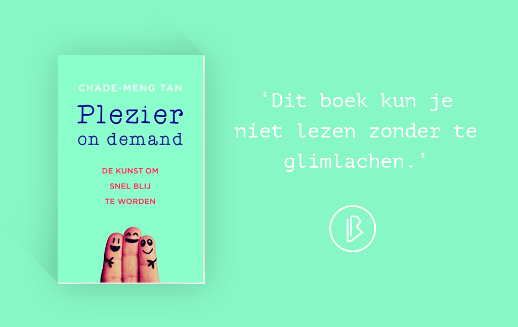 Recensie: Chade-Meng Tan – Plezier on demand