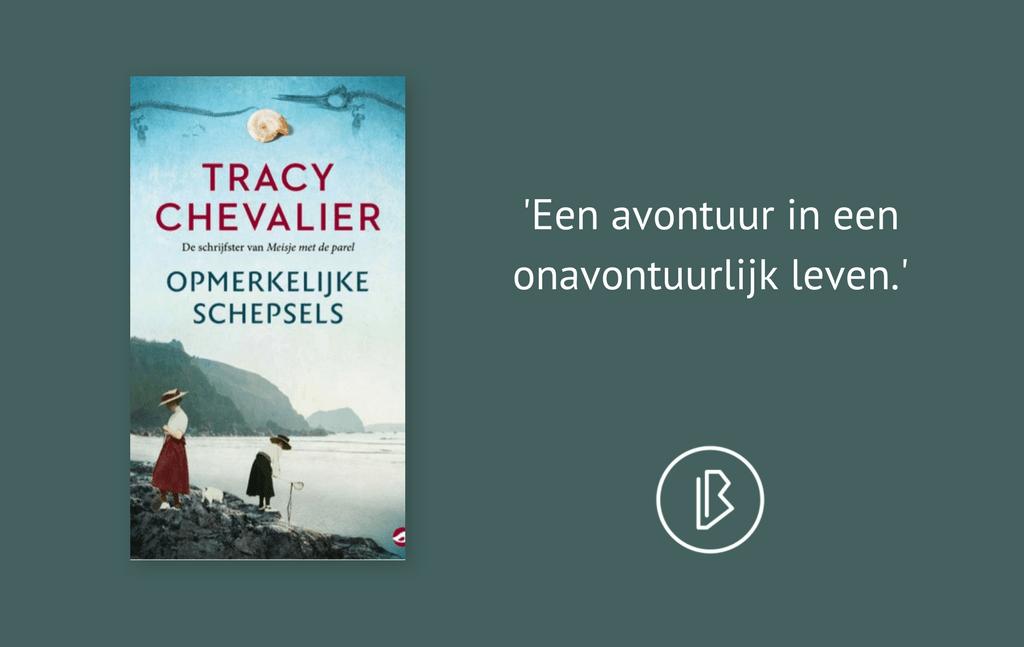 Recensie: Tracy Chevalier – Opmerkelijke schepsels
