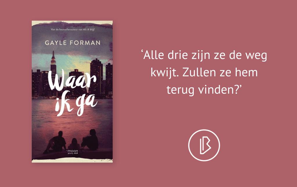 Recensie: Gayle Forman – Waar ik ga