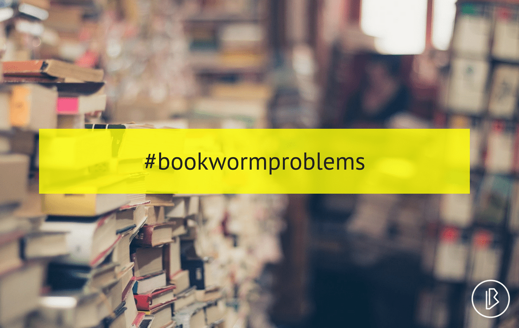 #bookwormproblems