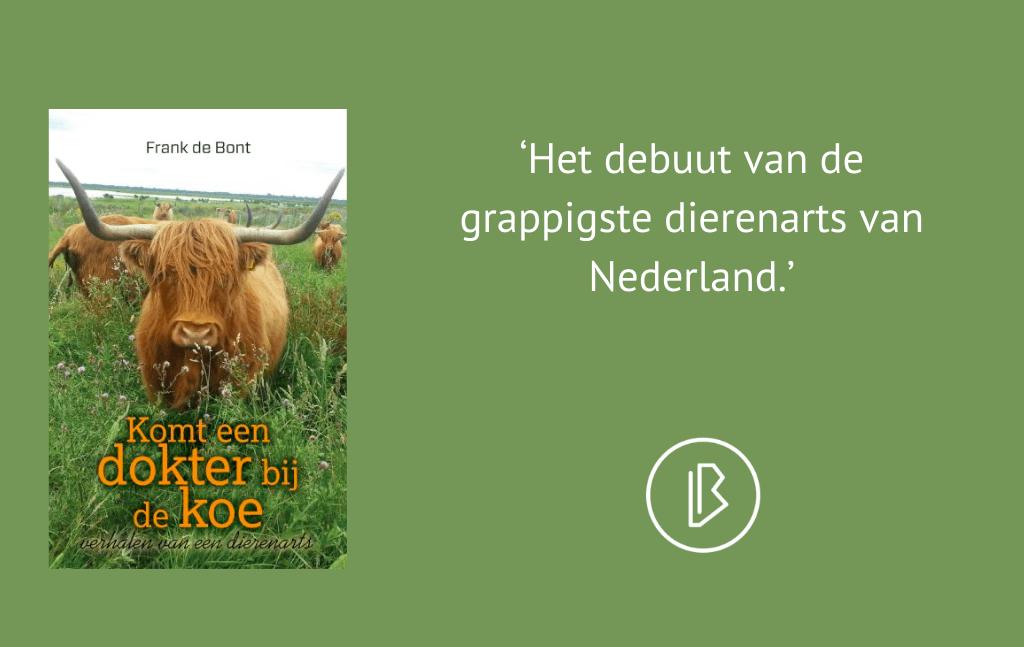 Recensie: Frank de Bont – Komt een dokter bij de koe