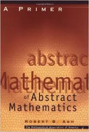 A Primer of Abstract Mathematics by Robert B. Ash