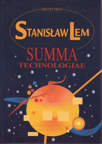 "Devourer of Encyclopedias: Stanislaw Lem's ""Summa Technologiae"""