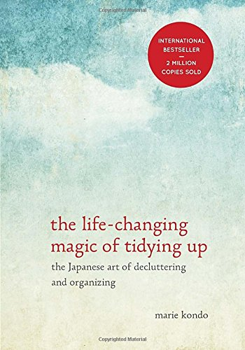 The Life-changing Magic of Tidying Up: The Japanese Art of Decluttering and Organizing Book Cover