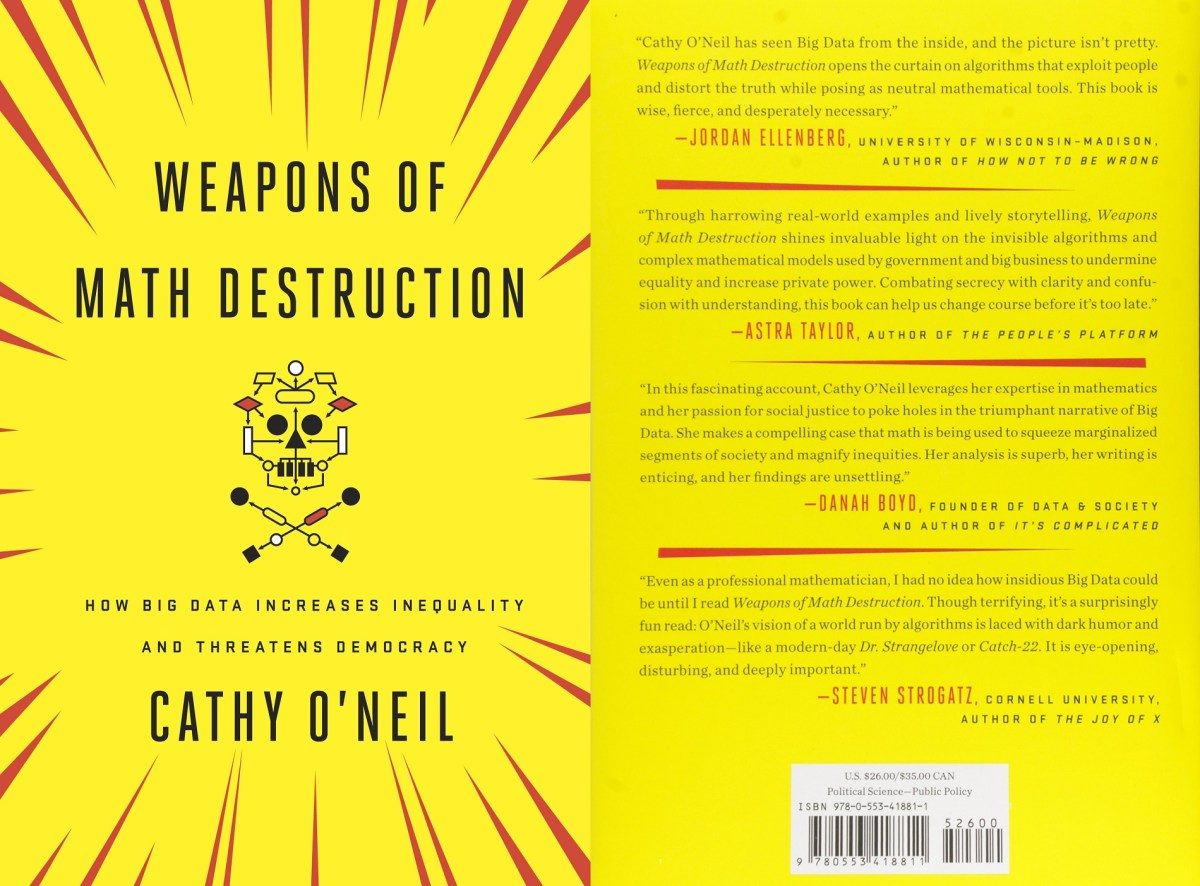  Started reading Weapons of Math Destruction by Cathy O'Neil