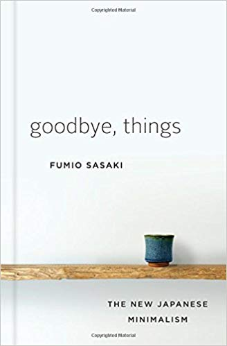 📖 76% done with Goodbye, Things by Fumio Sasaki