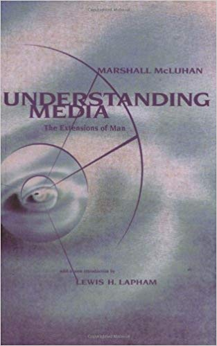  Understanding Media: The Extensions of Man by Marshall McLuhan