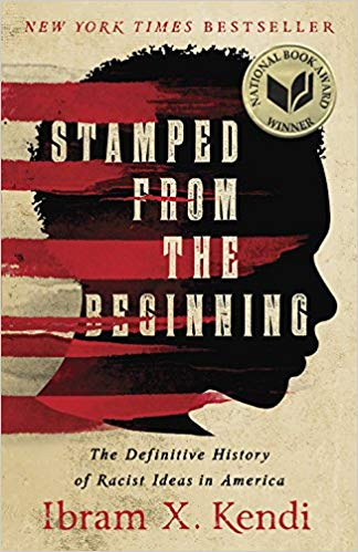 🔖 Stamped from the Beginning: The Definitive History of Racist Ideas in America by Ibram X. Kendi