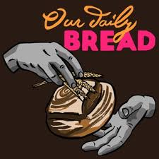 Small square logo for the podcast Our Daily Bread with the title superimposed over a hand drawing of a floating loaf of rustic bread being made by two disembodied hands.