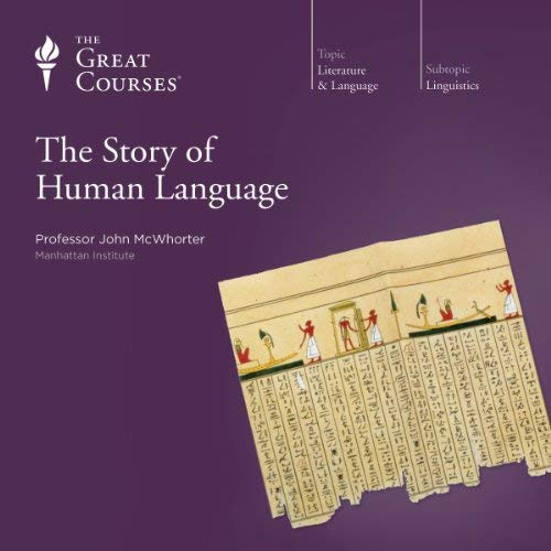 🎧 Lectures 20-22 of The Story of Human Language by John McWhorter