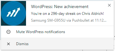 "Toaster notification on my computer this morning that reads: ""WordPress: New achievement -- You're on a 296-day streak"""