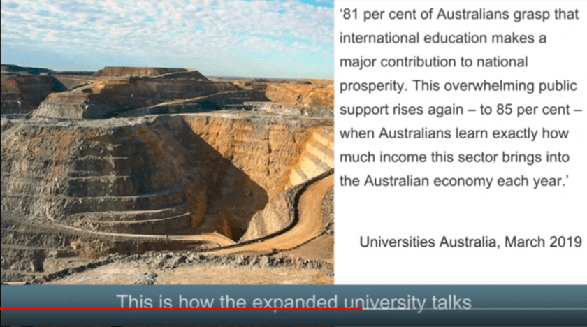 "Slide from Bowle's talk with an image of a heavily mined and damaged site. The slide is entitled ""This is how the expanded university talks"" and contains the quote: '81 per cent of Australians grasp that international education makes a major contribution to national prosperity. This overwhelming public support rises again--to 85 per cent--when Australians learn exactly how much income this sector brings into the Australian economy each year.'--Universities Australia, March 2019"
