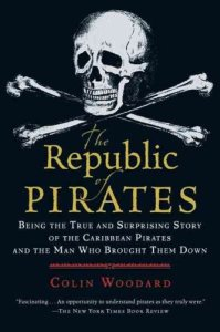 Book cover of The Republic of Pirates by Colin Woodard featuring a skull and crossbones