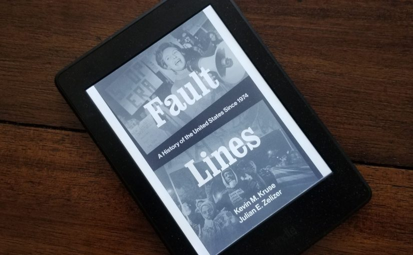 Book cover of Fault Lines: A History of the United States Since 1974 by Kevin M. Kruse and Julian E. Zelizer