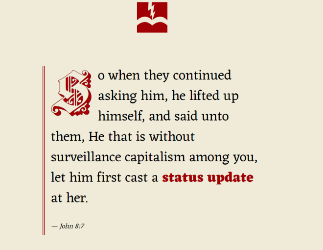 Card with an icon of a lightning bolt striking a book with the words: o when they continued asking him, he lifted up himself, and said unto them, He that is without surveillance capitalism among you, let him first cast a status update at her. — John 8:7
