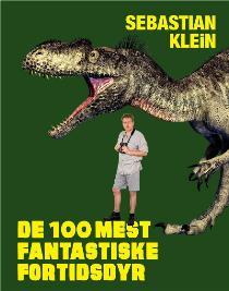 De 100 mest fantastiske fortidsdyr Book Cover