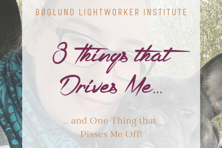 3 Things that Drives Me (and One Thing that Pisses Me Off)