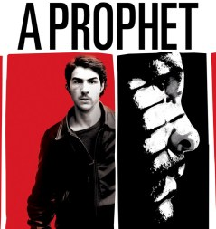 A Prophet, 2010 (Directed by Jacques Audiard & Starring Tahar Rahim.)