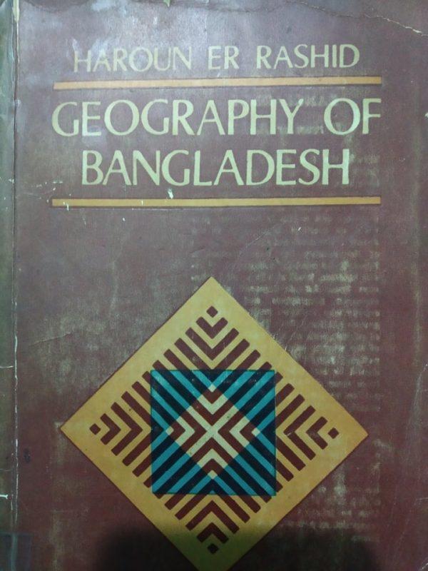 Geography of Bangladesh by Haroun er rashid ( 1977_ 1st Edition Copy)