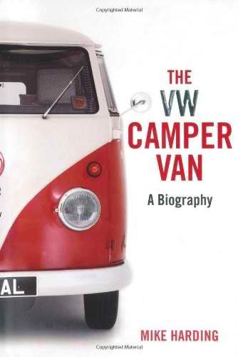 VW Camper Van: A Biography