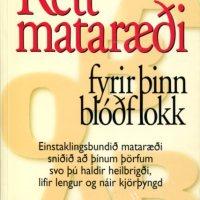 Rétt mataræði fyrir þinn blóðflokk - Ekki til eins og er