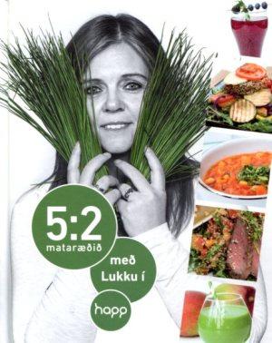5:2 mataræðið með lukku í happ - Unnur Guðrún Pálsdóttir