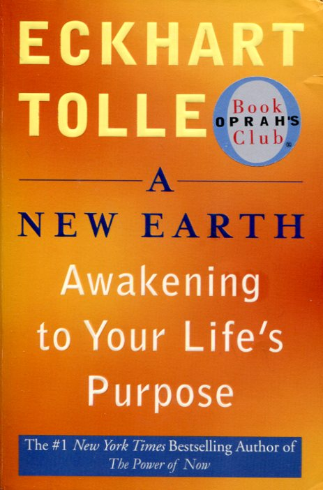 A New earth Awakening to your Life's purpose   Eckhart Tolle