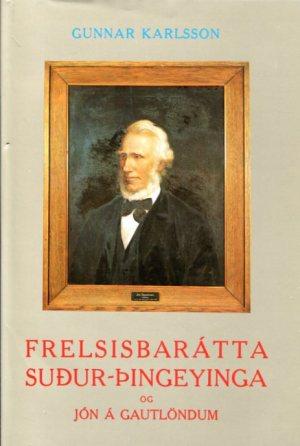 Frelsisbarátta suður-Þingeyinga og Jón á Gautlöndum - Gunnar Karlsson