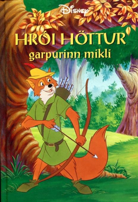 Hrói Höttur garpurinn mikli - Walt Disneybók