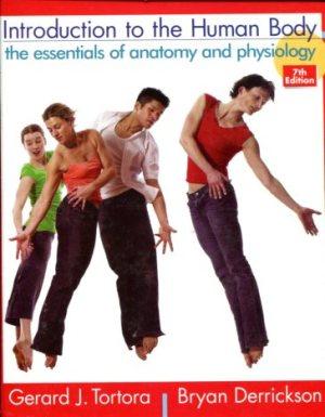 Introduction to the Human Body - Gerard J Tortora and Bryan Derrickson